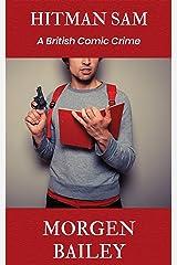 Hitman Sam: A lad lit crime novella Kindle Edition