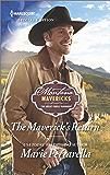 The Maverick's Return: Life and Love in a Western Community (Montana Mavericks: The Great Family Roundup Book 2577)