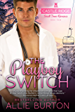 The Playboy Switch: Castle Ridge Small Town Romance
