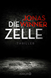 Die Zelle: Thriller (German Edition)