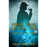 Sherlock Holmes: The Long Game (Sherlock Holmes: Angels Saints and Sinners Book 2)