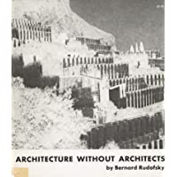 Image for Architecture Without Architects: A Short Introduction to Non-Pedigreed Architecture