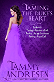 Taming the Duke's Heart: Taming a Duke's Heart Books 4-6
