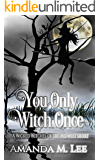 You Only Witch Once: A Wicked Witches of the Midwest Short