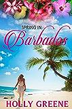 Spring in Barbados (Escape to the Caribbean Book 1)