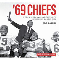 '69 Chiefs: A Team, a Season, and the Birth of Modern Kansas City book cover