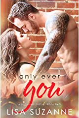 Only Ever You (A Little Like Destiny Book 2) Kindle Edition