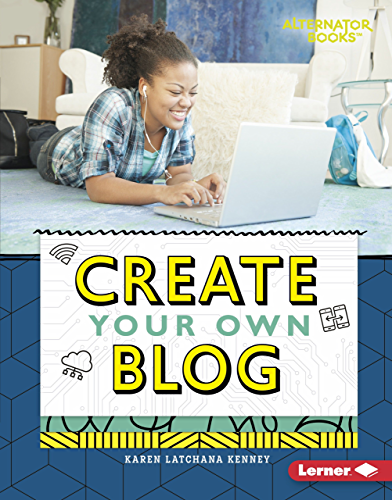 Create Your Own Blog (Digital Makers (Alternator Books ® )) (English Edition)