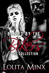 Banged by the Bikers - The Collection: An explicit biker / motorcycle club group menage Kindle Edition