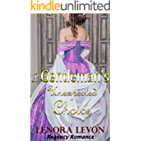 Regency Romance: A Gentleman's Unexpected Choice: Clean and Wholesome Historical Romance