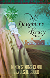 My Daughter's Legacy (Cousins of the Dove Book 3)