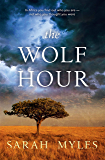 The Wolf Hour: A novel of Africa