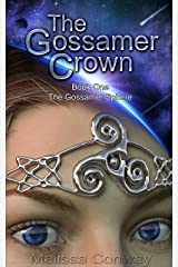 The Gossamer Crown: Book One of The Gossamer Sphere Kindle Edition