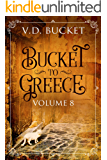 Bucket To Greece Volume 8: A Comical Living Abroad Adventure