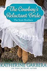 The Cowboy's Reluctant Bride (The Scott Brothers of Montana Book 3) Kindle Edition