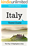 Italy Travel Guide: The Top 10 Highlights in Italy (Globetrotter Guide Books) (English Edition)