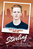 Starling: Love in Los Angeles Book 1
