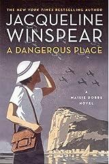 A Dangerous Place: A Maisie Dobbs Novel (Maisie Dobbs Mysteries Series Book 11) Kindle Edition