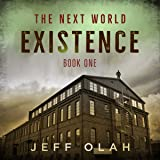 The Next World - EXISTENCE - Book 1