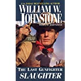 Slaughter (The Last Gunfighter Book 19)