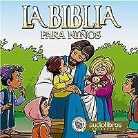 La Biblia para Niños [The Bible for Children]