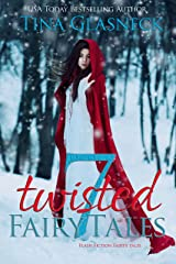 7 Twisted Fairy Tales: Fairy Tales Flash Fiction Kindle Edition