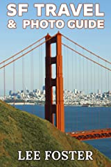 SF Travel & Photo Guide: The Top 100 Travel Experiences in the San Francisco Bay Area Kindle Edition