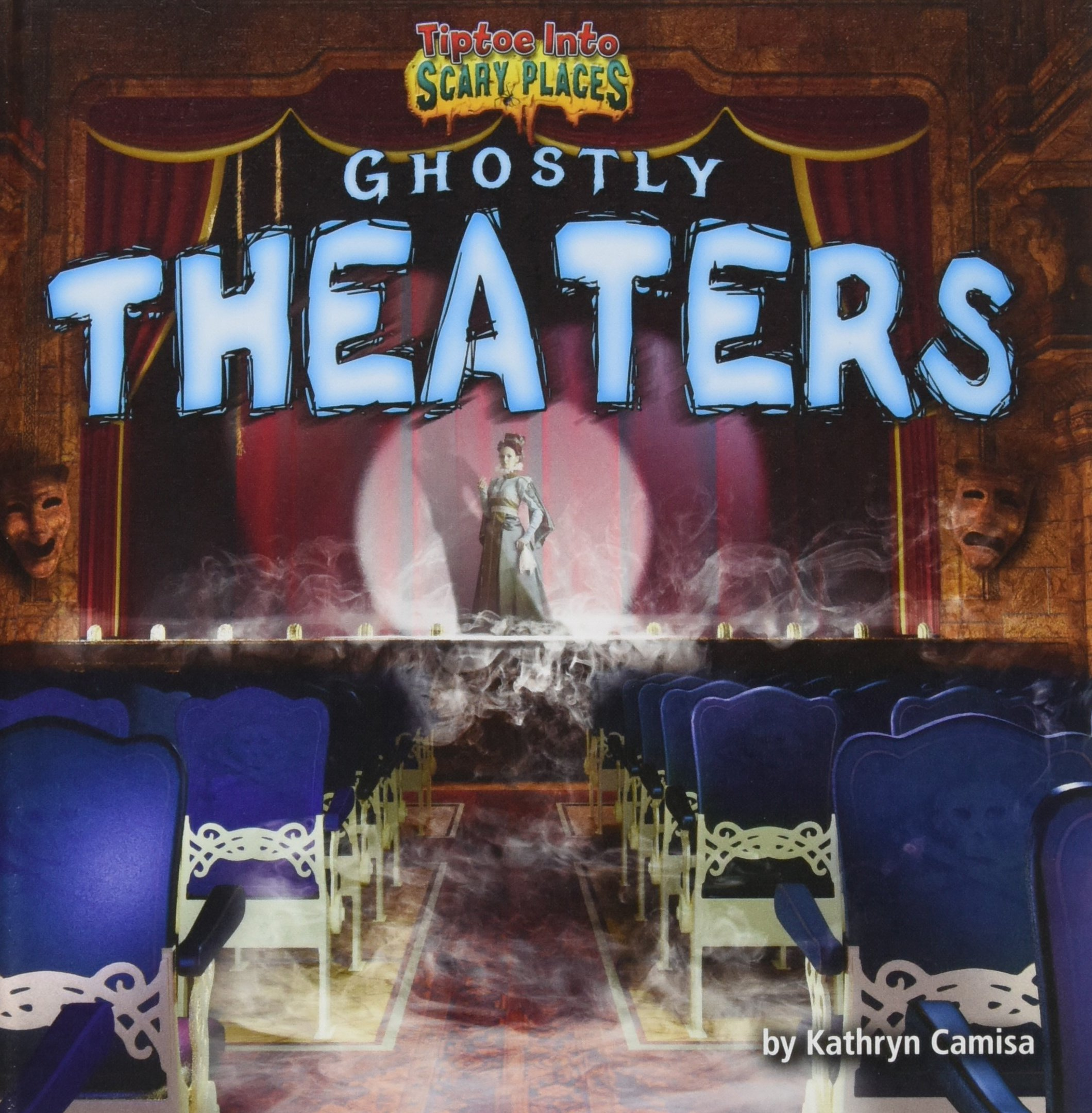 Read Online Ghostly Theaters (Tiptoe into Scary Places) pdf epub