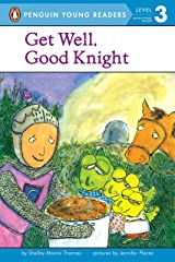 Get Well, Good Knight (Penguin Young Readers, Level 3) Paperback