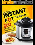 Instant Pot Cookbook: 500 Instant Pot Recipes to Cook Healthy Meals