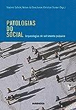 Patologias do Social. Arqueologias do Sofrimento Psíquico