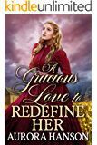 A Gracious Love to Redefine Her: A Historical Western Romance Book