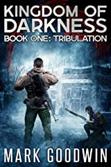 Tribulation: An Apocalyptic End-Times Thriller (Kingdom of Darkness Book 1) Kindle Edition