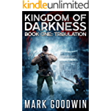 Tribulation: An Apocalyptic End-Times Thriller (Kingdom of Darkness Book 1)