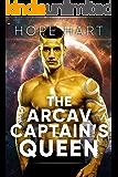 The Arcav Captain's Queen: Sci Fi Alien Romance Book 7 (Arcav Alien Invasion)
