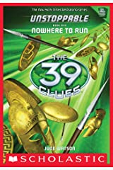 The 39 Clues: Unstoppable: Nowhere to Run Kindle Edition