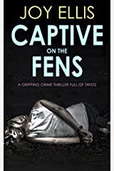 CAPTIVE ON THE FENS a gripping crime thriller full of twists Kindle Edition
