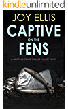 CAPTIVE ON THE FENS a gripping crime thriller full of twists