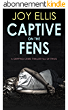 CAPTIVE ON THE FENS a gripping crime thriller full of twists (English Edition)