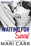 Waiting for Snow (Sparks in Texas Book 7)
