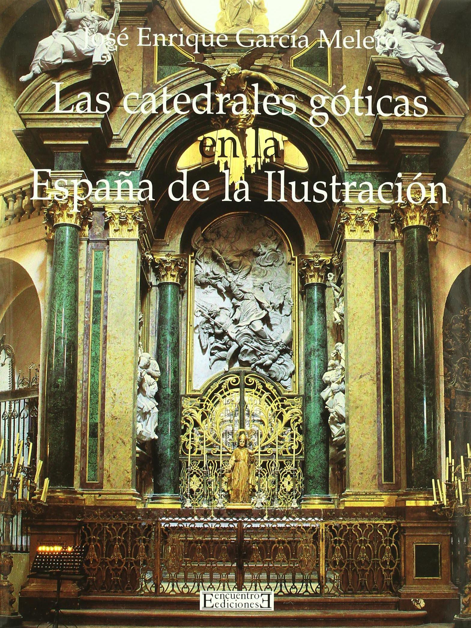 Las catedrales góticas en la España de la Ilustración Arte Gran ...