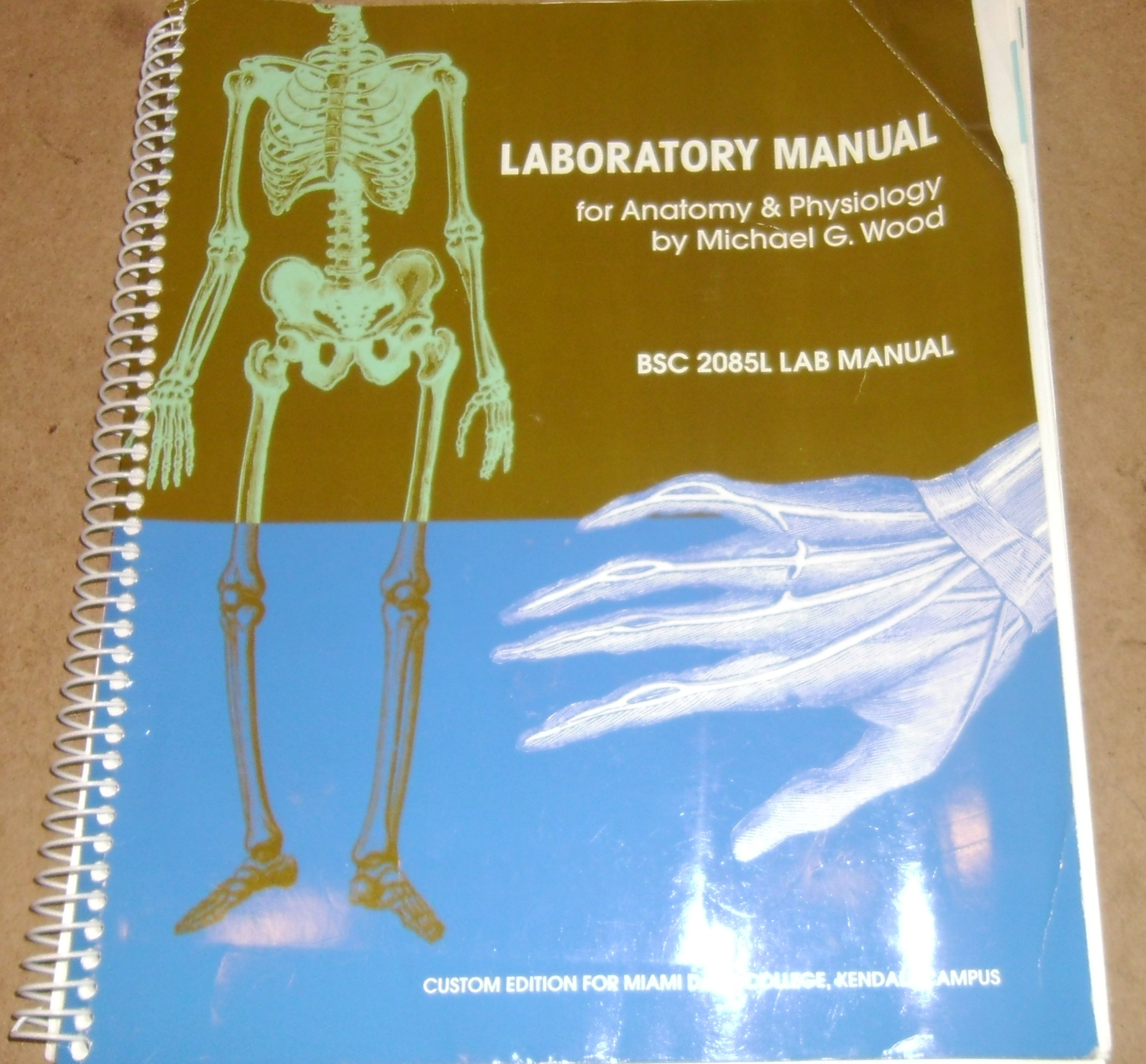 Laboratory Manual for Anatomy and Physiology Miami Dade College Edition BSC  2085L: Michael G Wood: 9780558498573: Amazon.com: Books