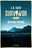 Survivor: Grahams Prüfung: postapokalyptischer Roman (German Edition)