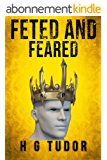 Feted and Feared (English Edition)