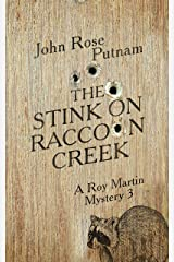 The Stink on Raccoon Creek: A Roy Martin Mystery 3 Kindle Edition