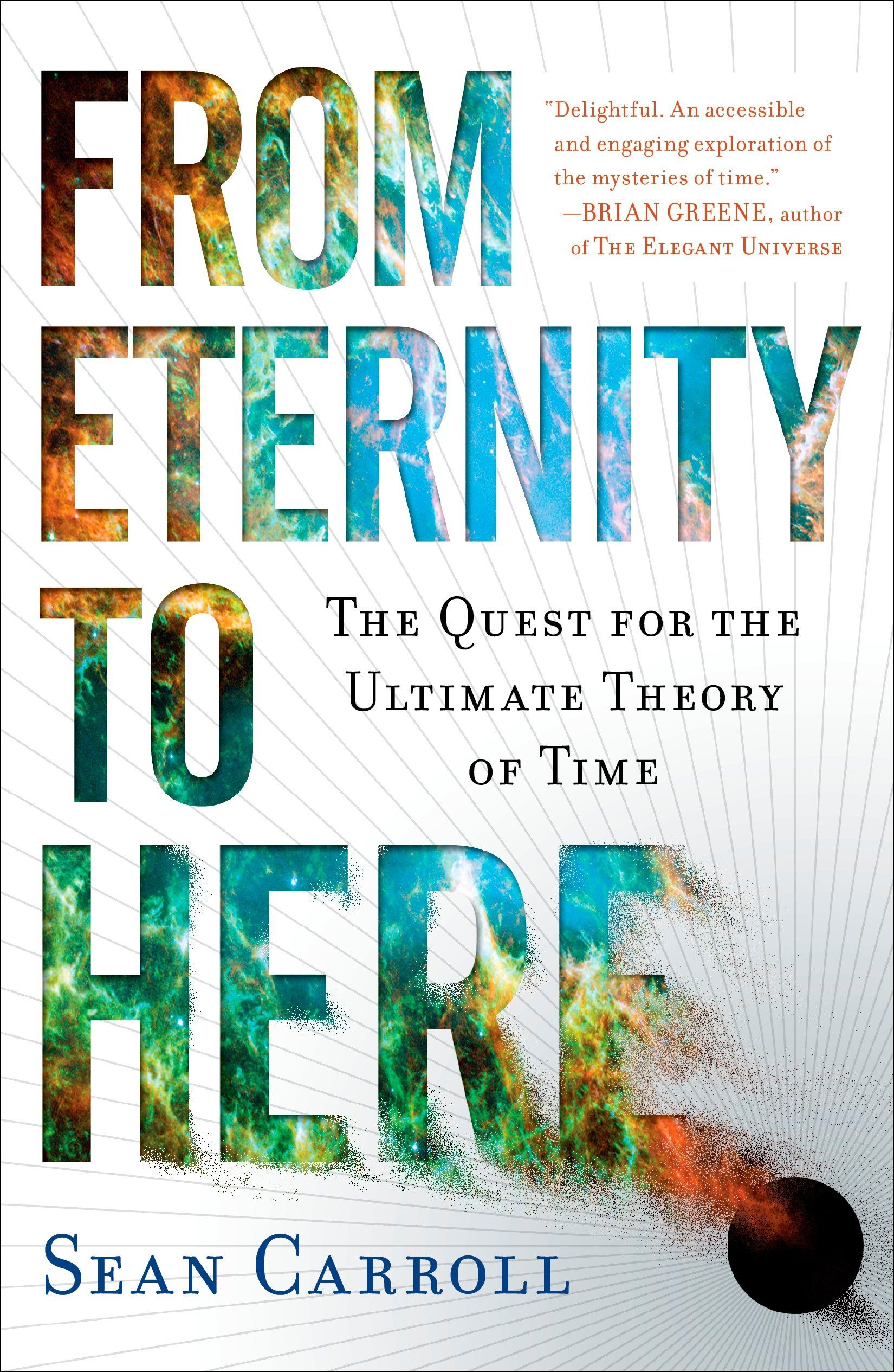 From Eternity To Here  The Quest For The Ultimate Theory Of Time