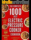 ELECTRIC PRESSURE COOKER COOKBOOK: The Ultimate 1000 Electric Pressure Cooker Quick and Easy Meals (electric pressure cooker recipes, instant pot, pressure cooker recipes, vegan instant pot, cooking)