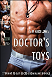 Doctor's Toys (Straight to Gay Doctor Dominance Bundle)