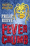 Fever Crumb (Mortal Engines Quartet Prequel)