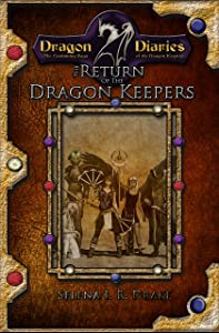The Return of the Dragon Keepers: Volumes One and Two of the Dragon Diaries Saga